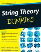 String Theory For Dummies ebook by Andrew Zimmerman Jones, Daniel Robbins