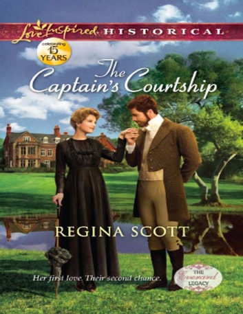 The Captain's Courtship (Mills & Boon Love Inspired Historical) (The Everard Legacy, Book 2) ebook by Regina Scott
