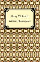 Henry VI, Part II 電子書 by William Shakespeare