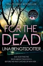 For the Dead ebook by Lina Bengtsdotter
