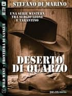 Deserto di quarzo ebook by Stefano di Marino