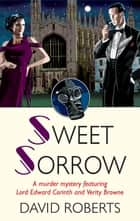 Sweet Sorrow eBook by David Roberts