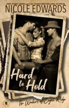 Hard to Hold ebook by Nicole Edwards