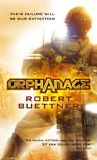 Orphanage - Jason Wander series book 1 ebook by Robert Buettner