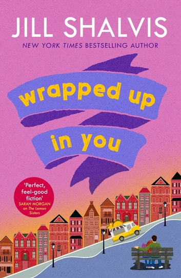 Wrapped Up In You - The perfect feel-good romance to brighten your day! ebook by Jill Shalvis