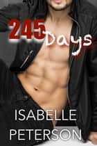 245 Days ebook by Isabelle Peterson