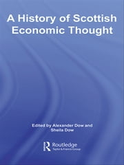 A History of Scottish Economic Thought ebook by Alexander Dow,Sheila Dow