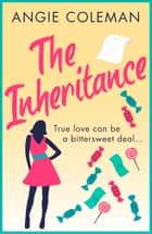 The Inheritance - A feisty, giggle-inducing romance ebook by