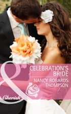 Celebration's Bride (Mills & Boon Cherish) (Celebrations, Inc., Book 4) eBook by Nancy Robards Thompson