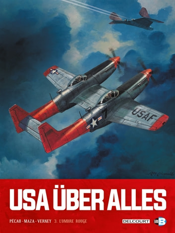 USA Uber Alles T03 - L'Ombre rouge eBook by Jean-Pierre Pécau,Fred Blanchard,Maza