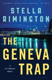 The Geneva Trap - A Liz Carlyle novel ebook by Stella Rimington