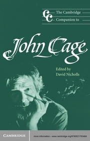 The Cambridge Companion to John Cage ebook by David Nicholls