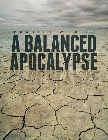 A Balanced Apocalypse ebook by Bradley W. Rito