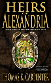 Heirs of Alexandria ebook by Thomas K. Carpenter