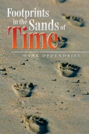 Footprints in the Sands of Time ebook by Hank OpdenDries