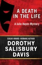 A Death in the Life ebook by Dorothy Salisbury Davis