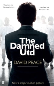 The Damned Utd ebook by David Peace