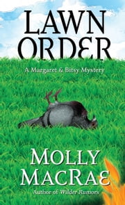 Lawn Order - A Margaret & Bitsy Mystery ebook by Molly MacRae