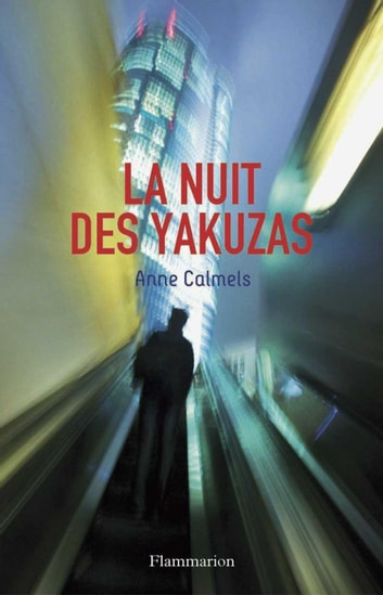La nuit des Yakuzas ebook by Anne Calmels