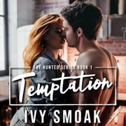 Temptation (The Hunted Series Book 1) audiobook by Ivy Smoak