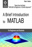 "A Brief Introduction to MATLAB: Taken From the Book ""MATLAB for Beginners: A Gentle Approach"""