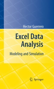 Excel Data Analysis - Modeling and Simulation ebook by Hector Guerrero