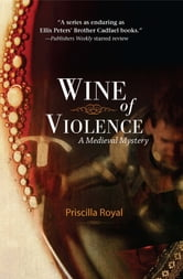 Wine of Violence - A Medieval Mystery ebook by Priscilla Royal