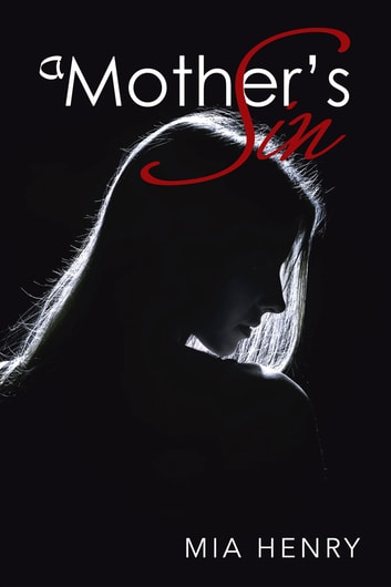 A Mother'S Sin ebook by Mia Henry