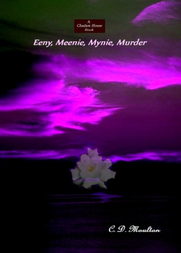 Eeny, Meenie, Mynie, Murder ebook by CD Moulton