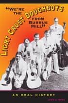 We're the Light Crust Doughboys from Burrus Mill ebook by Jean A.  Boyd