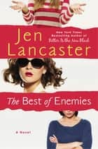 The Best of Enemies ebook by Jen Lancaster