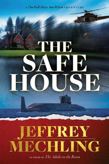 The Safe House - A Tim and Mary Ann Mystery, #2 ebook by Jeffrey Mechling,Kathleen Ryder