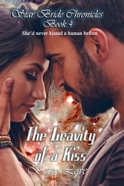 The Gravity of a Kiss ebook by Betsy Love