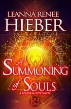 A Summoning of Souls ebook by Leanna Renee Hieber