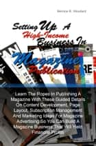 Setting Up A High-Income Business in Magazine Publication ebook by Bernice R. Woodard