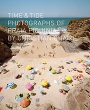 Time and Tide - Photographs from Praia Piquinia ebook by Jen Bekman,Christian Chaize