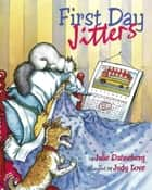 First Day Jitters ebook by Julie Danneberg