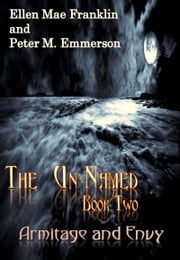 Book 2 of The Un-Named Chronicles: Armitage and Envy ebook by Ellen Mae Franklin,Peter M. Emmerson