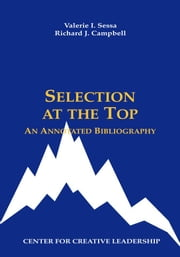Selection at the Top: An Annotated Bibliography ebook by Sessa, Valerie I.