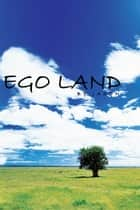 Ego Land ebook by Jason