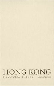 Hong Kong: A Cultural History ebook by Michael Ingham