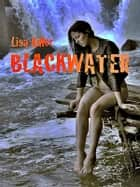 Blackwater ebook by Lisa Adler