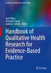 Handbook of Qualitative Health Research for Evidence-Based Practice ebook by Karin Olson,Richard A. Young,Izabela Z. Schultz