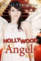 Hollywood Angels ebook by Karri Thompson