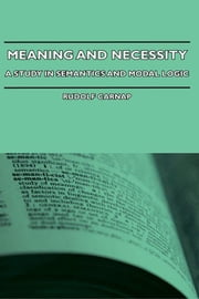 Meaning And Necessity - A Study In Semantics And Modal logic ebook by Rudolf Carnap