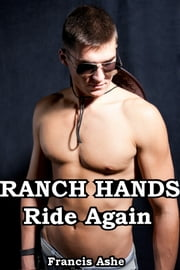 Ranch Hands Ride Again (MMM) ebook by Francis Ashe