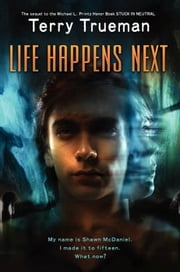 Life Happens Next ebook by Terry Trueman