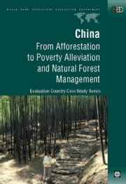 China: From Afforestation to Poverty Alleviation and Natural Forest Management ebook by Rozelle, Scott