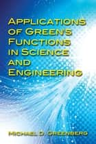 Applications of Green's Functions in Science and Engineering ebook by Michael D. Greenberg