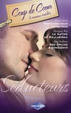 Séducteurs (Harlequin Coup de Coeur) ebook by Jessica Steele, Margaret Way, Amy Andrews